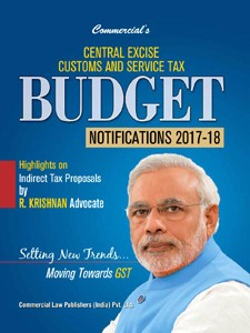 CENTRAL EXCISE CUSTOMS AND SERVICE TAX BUDGET NOTIFICATIONS 2017-2018