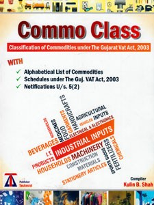 CLASSIFICATION OF COMMODITIES UNDER THE GUJARAT VAT ACT, 2003