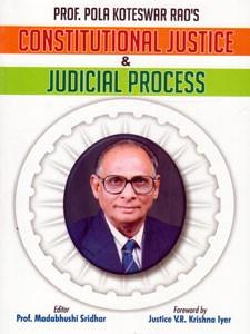 CONSTITUTIONAL JUSTICE & JUDICIAL PROCESS