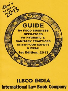 GUIDE FOR FOOD BUSINESS OPERATORS FOR HYGIENIC & SANITARY PRACTICES AS PER FOOD SAFETY & FSSAI