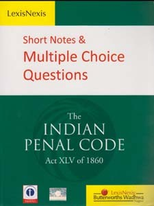SHORT NOTES & MULTIPLE CHOICE QUESTIONS THE INDIAN PENAL CODE 1860 (IPC)