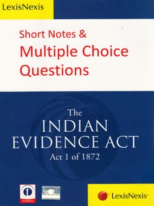 SHORT NOTES & MULTIPLE CHOICE QUESTIONS THE INDIAN EVIDENCE ACT 1872