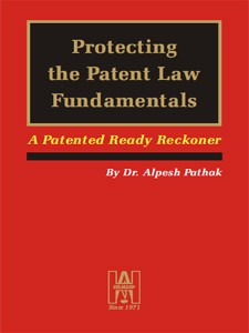 PROTECTING THE PATENT  LAW FUNDAMENTALS