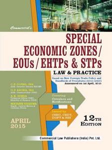 SPECIAL ECONOMIC ZONES SEZ EOUs EHTPs & STPs LAW & PRACTICE