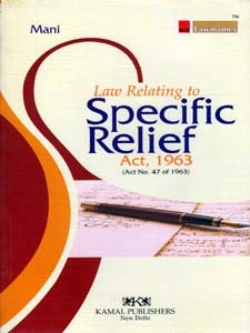 LAW RELATING TO SPECIFIC RELIEF ACT, 1963