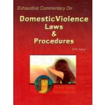 EXHAUSTIVE COMMENTARY ON DOMESTIC VIOLENCE LAWS & PROCEDURES