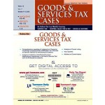 GOODS & SERVICE TAX CASES (Weekly)