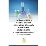 UNDERSTANDING GLOBAL PATENT LITIGATION THROUGH LANDMARK JUDGEMENTS
