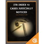 ITR INDEX TO CASES JUDICIALLY NOTICED (Covers ITR Volumes 1 to 349)