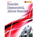 POSSESSION DISPOSSESSION & ADVERSE POSSESSION