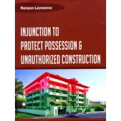 INJUNCTION TO PROTECT POSSESSION & UNAUTHORIZED CONSTRUCTION
