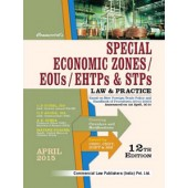 SPECIAL ECONOMIC ZONES SEZ EOUs EHTPs & STPs LAW & PRACTICE